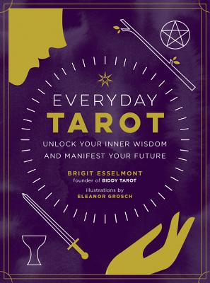 Everyday Tarot: Unlock Your Inner Wisdom and Manifest Your Future Cover Image