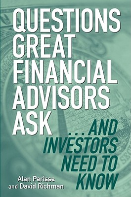 Questions Great Financial Advisors Ask... and Investors Need to Know Cover Image