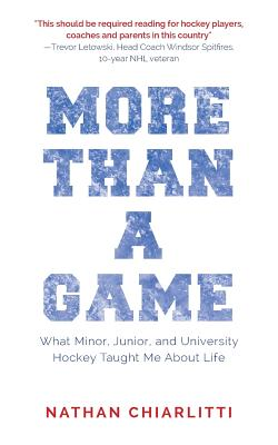 More Than a Game: What Minor, Junior, and University Hockey Taught Me About Life Cover Image