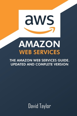 Amazon Web Services: The Amazon Web Services Guide. Updated and complete version Cover Image