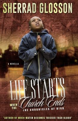 Life Starts When The Church Ends: The Chronicles of Bird Cover Image
