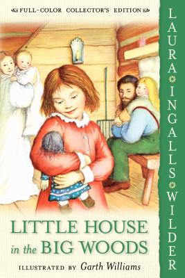 Little House in the Big Woods: Full Color Edition Cover Image