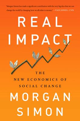 Real Impact: The New Economics of Social Change Cover Image