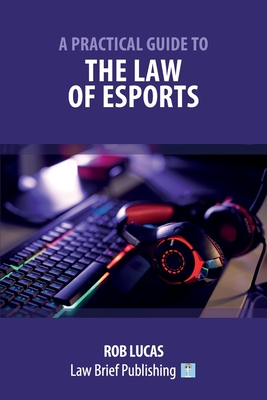 A Practical Guide to the Law of Esports Cover Image