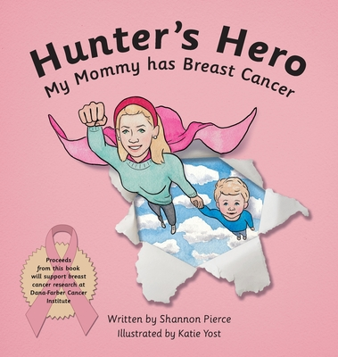 Hunter's Hero: My Mommy has Breast Cancer Cover Image