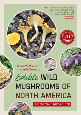 Edible Wild Mushrooms of North America: A Field-To-Kitchen Guide Cover Image