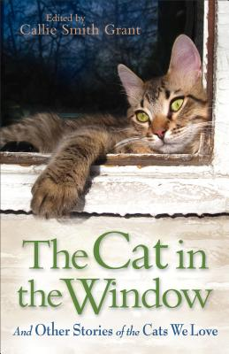 The Cat in the Window: And Other Stories of the Cats We Love Cover Image