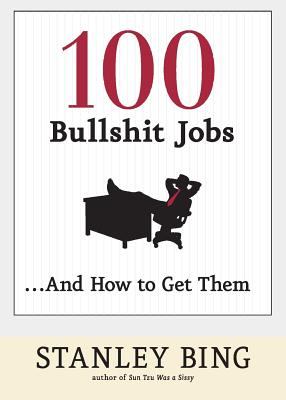100 Bullshit Jobs... and How to Get Them Cover