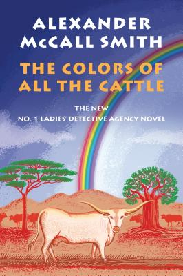 The Colors of All the Cattle: No. 1 Ladies' Detective Agency (19) (No. 1 Ladies' Detective Agency Series #19) Cover Image