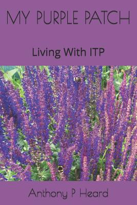 My Purple Patch: Living With ITP Cover Image