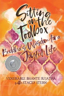 Sitting on the Toolbox: Buddha's Wisdom for a Joyful Life Cover Image