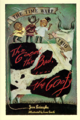 The Good, the Bad and the Goofy (Time Warp Trio #3) Cover Image
