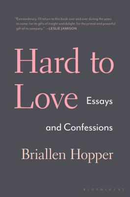Hard to Love: Essays and Confessions Cover Image