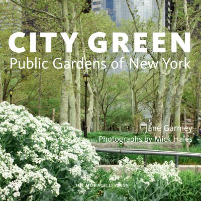City Green: Public Gardens of New York Cover Image