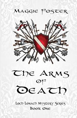 The Arms of Death: Loch Lonach Mysteries: Book One Cover Image