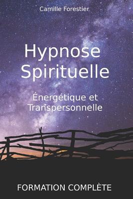 Hypnose spirituelle, énergétique et transpersonnelle: Formation complète Cover Image