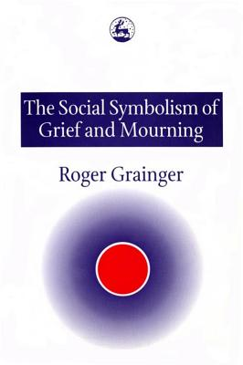 The Social Symbolism of Grief and Mourning Cover Image