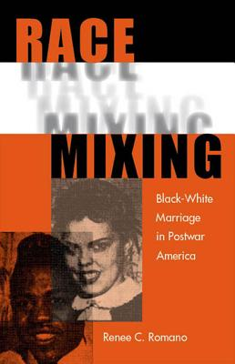 Race Mixing: Black-White Marriage in Postwar America Cover Image