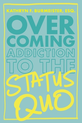Overcoming Addiction to the Status Quo Cover Image