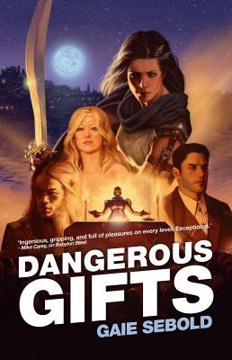Cover for Dangerous Gifts (Babylon Steel #2)