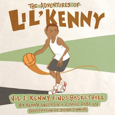 The Adventures of Lil' Kenny: Vol. 1 - Kenny Finds Basketball Cover Image