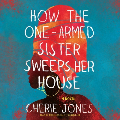 How the One-Armed Sister Sweeps Her House Lib/E Cover Image