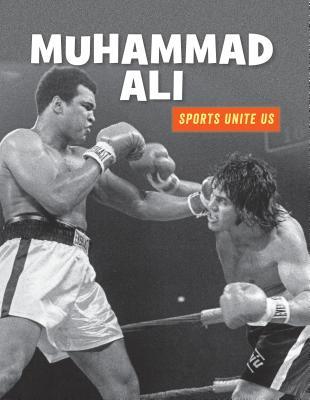 Muhammad Ali (21st Century Skills Library: Sports Unite Us) Cover Image