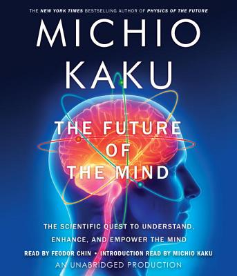 The Future of the Mind: The Scientific Quest to Understand, Enhance, and Empower the Mind Cover Image