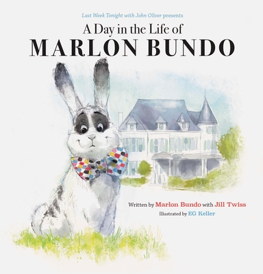 Last Week Tonight with John Oliver Presents A Day in the Life of Marlon Bundo (Better Bundo Book, LGBT Children's Book) Cover Image