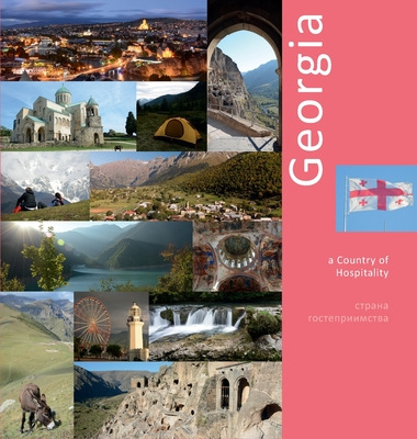 Georgia: A Country of Hospitality: A Photo Travel Experience Cover Image