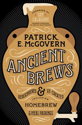 Ancient Brews: Rediscovered and Re-created Cover Image