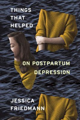 Things That Helped: On Postpartum Depression Cover Image