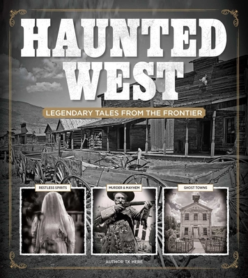 Haunted West: Legendary Tales From the Frontier Cover Image