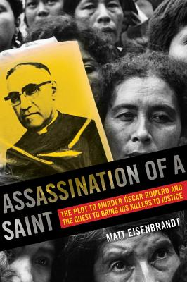 Assassination of a Saint: The Plot to Murder Óscar Romero and the Quest to Bring His Killers to Justice Cover Image