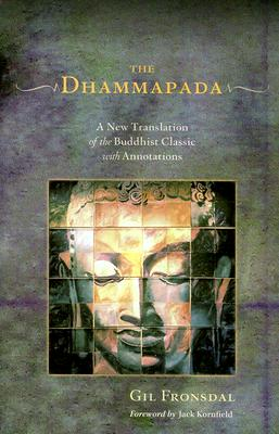 The Dhammapada: A New Translation of the Buddhist Classic with Annotations Cover Image