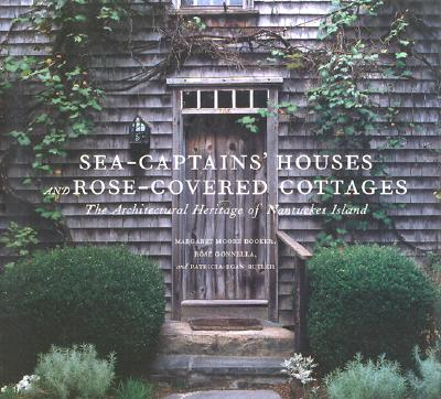 Sea captains 39 houses and rose covered cottages the for Nantucket by the sea