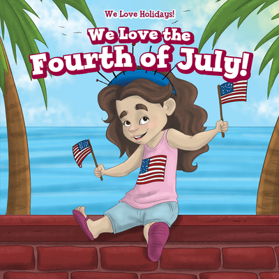 We Love the Fourth of July! Cover Image