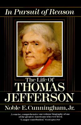 In Pursuit of Reason: The Life of Thomas Jefferson Cover Image