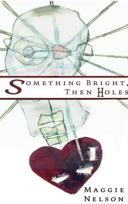 Cover for Something Bright, Then Holes