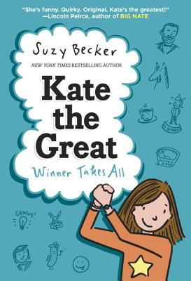 Kate the Great: Winner Takes All by Suzy Becker