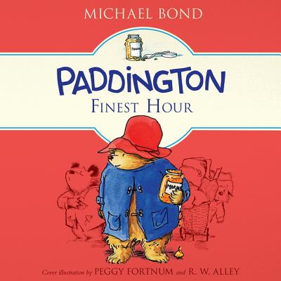 Paddington's Finest Hour (Paddington Bear #2017) Cover Image