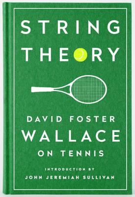 String Theory: David Foster Wallace on Tennis: A Library of America Special Publication Cover Image
