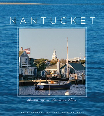 Nantucket: Portrait of an American Town Cover Image