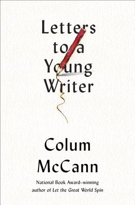 Letters to a Young Writer: Some Practical and Philosophical Advice Cover Image