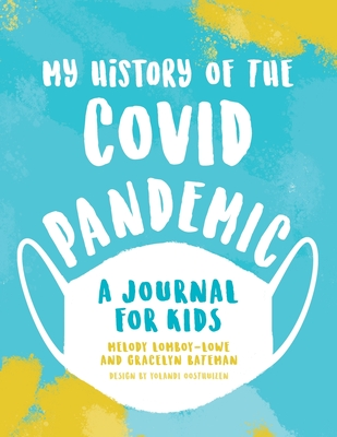 My History of the Covid Pandemic: A Journal for Kids Cover Image