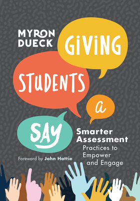 Giving Students a Say: Smarter Assessment Practices to Empower and Engage Cover Image