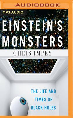 Einstein's Monsters: The Life and Times of Black Holes Cover Image
