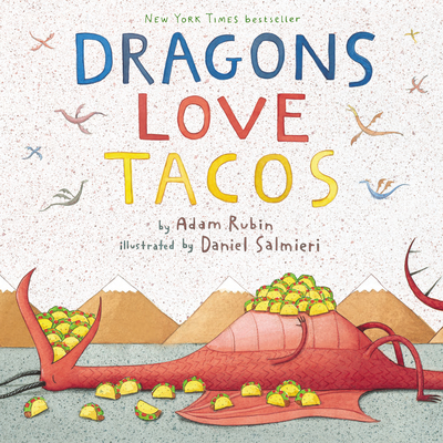 Dragons Love Tacos By Adam Rubin; Daniel Salmieri (Illustrator)