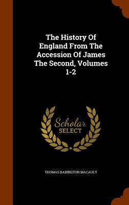 Cover for The History of England from the Accession of James the Second, Volumes 1-2
