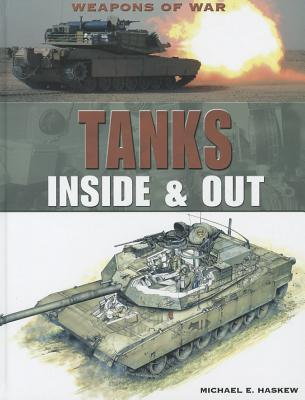 Tanks: Inside & Out (Weapons of War (Rosen)) Cover Image